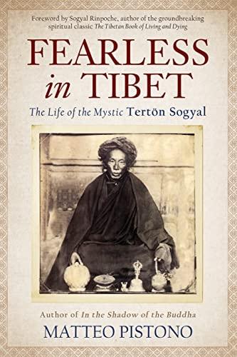9781401941468: Fearless in Tibet: The Life of Mystic Tertön Sogyal