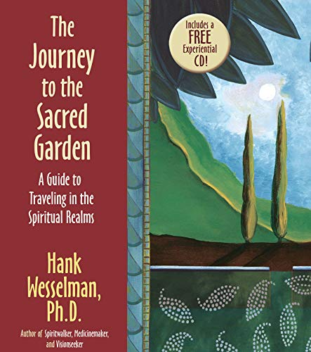 9781401941581: The Journey To The Sacred Garden: A Guide to Traveling in the Spiritual Realms