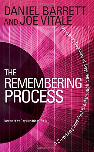 The Remembering Process: A Surprising (and Fun) Breakthrough New Way to Amazing Creativity (1401941591) by Daniel Barrett; Joe Vitale