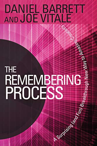 9781401941604: The Remembering Process: A Surprising (and Fun) Breakthrough New Way to Amazing Creativity