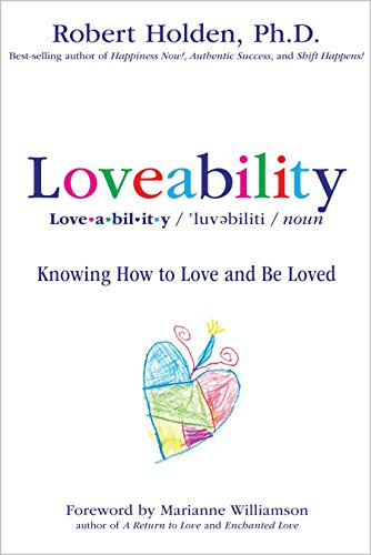 Loveability: Knowing How to Love and Be Loved: Holden, Robert