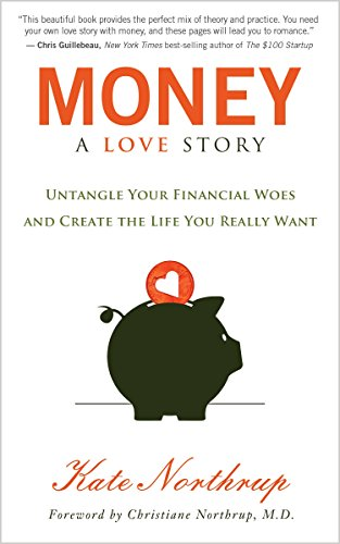 9781401941765: Money: A Love Story: Untangle Your Financial Woes And CreateThe Life You Really Want
