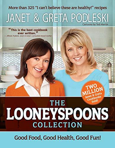 9781401941963: The Looneyspoons Collection: Good Food, Good Health, Good Fun!