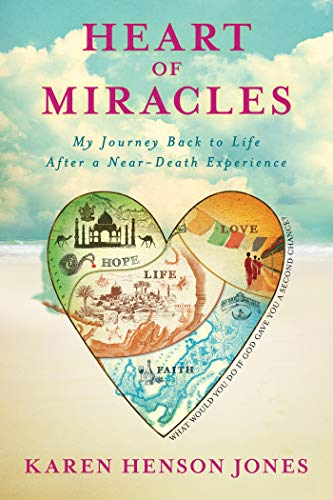 9781401942199: Heart of Miracles: My Journey Back To Life After A Near-Death Experience