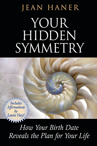 9781401942427: Your Hidden Symmetry: How Your Birth Date Reveals the Plan for Your Life