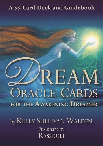 Dream Oracle Cards: A 53-Card Deck and Guidebook: Sullivan Walden, Kelly, Rassouli