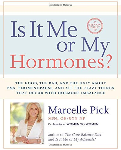 9781401942748: Is It Me or My Hormones?: The Good, the Bad, and the Ugly about PMS, Perimenopause, and all the Crazy Things that Occur with Hormone Imbalance
