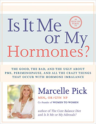 9781401942762: Is It Me or My Hormones?: The Good, the Bad, and the Ugly about PMS, Perimenopause, and All the Crazy Things that Occur with Hormone Imbalance