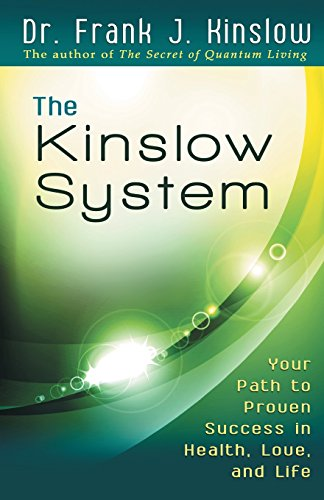 The Kinslow System: Your Path to Proven Success in Health, Love, and Life: Frank J Kinslow