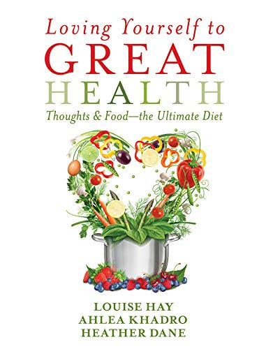 9781401942861: Loving Yourself to Great Health: Thoughts & Food?The Ultimate Diet