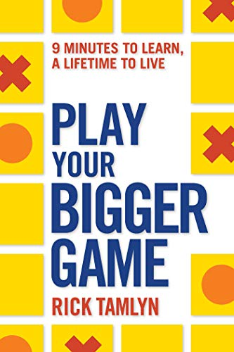 9781401942946: Play Your Bigger Game: 9 Minutes to Learn, a Lifetime to Live