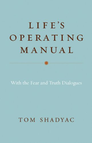 Life's Operating Manual: With the Fear and Truth Dialogues: Shadyac, Tom
