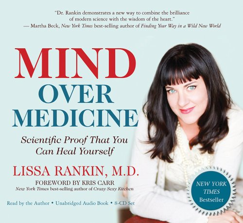 9781401943165: Mind Over Medicine: Scientific Proof That You Can Heal Yourself