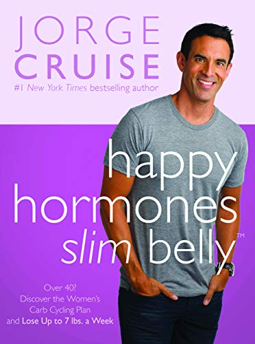 9781401943295: Happy Hormones, Slim Belly: Over 40? Lose 7 lbs. the First Week, and Then 2 lbs. Weekly―Guaranteed