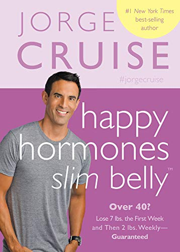9781401943301: Happy Hormones, Slim Belly: Over 40? Lose 7 lbs. the First Week, and Then 2 lbs. Weekly―Guaranteed