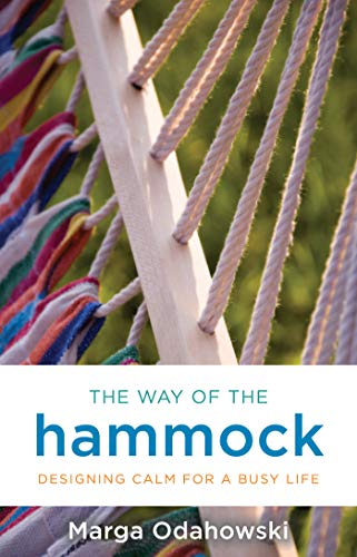 9781401944070: The Way of the Hammock: Designing Calm for a Busy Life