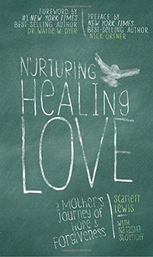 Nurturing Healing Love: A Mother's Journey of Hope & Forgiveness (140194423X) by Natasha Stoynoff; Scarlett Lewis