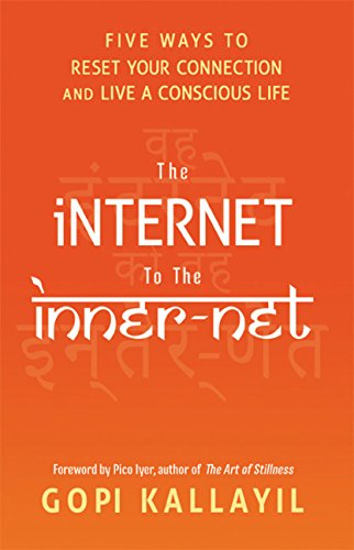 9781401944506: The Internet to the Inner-Net: Five Ways to Reset Your Connection and Live a Conscious Life