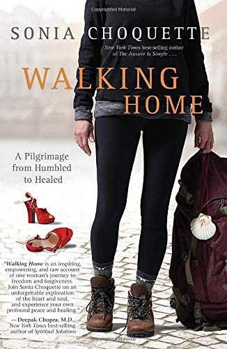 9781401944513: Walking Home: A Pilgrimage from Humbled to Healed