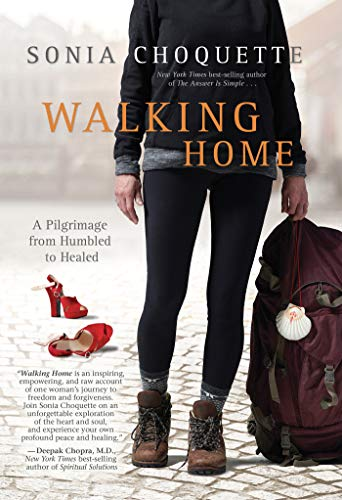 9781401944520: Walking Home: A Pilgrimage from Humbled to Healed