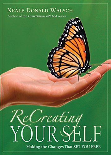 9781401944957: ReCreating Your Self: Making the Changes That Set You Free