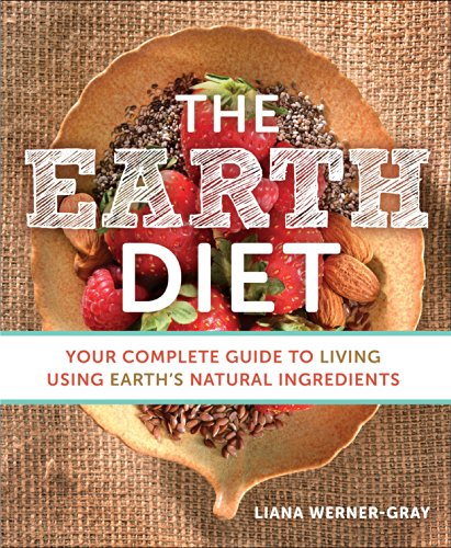 9781401944971: The Earth Diet: Your Complete Guide to Living Using Earth's Natural Ingredients