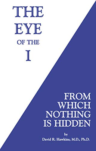 9781401945046: The Eye of the I: From Which Nothing Is Hidden