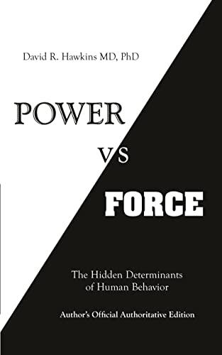 9781401945077: Power vs. Force: The Hidden Determinants of Human Behaviour