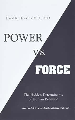 9781401945077: Power vs. Force: The Hidden Determinants of Human Behaviour
