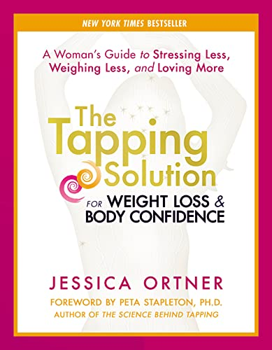 9781401945138: The Tapping Solution for Weight Loss & Body Confidence: A Woman's Guide to Stressing Less, Weighing Less, and Loving More