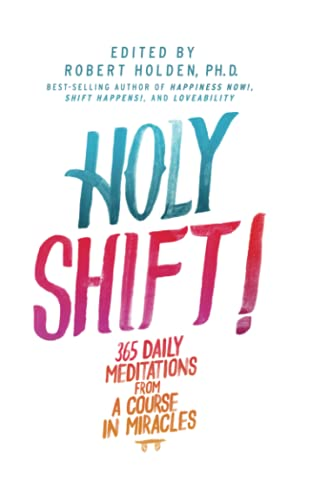9781401945183: Holy Shift!: 365 Daily Meditations from A Course in Miracles