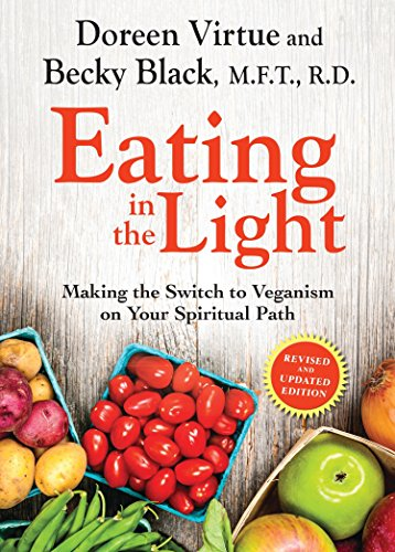 9781401945275: Eating in the Light: Making the Switch to Veganism on Your Spiritual Path