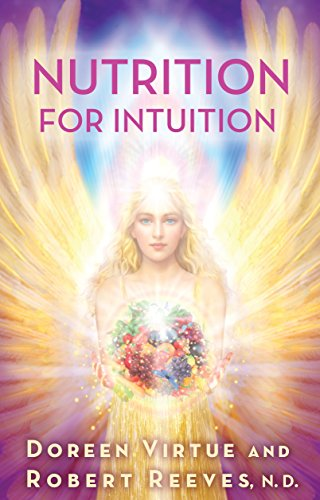 Nutrition for Intuition: Virtue PhD, Doreen; Reeves, Robert