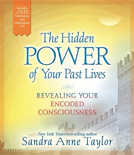 9781401945428: The Hidden Power of Your Past Lives: Revealing Your Encoded Consciousness (CD included)