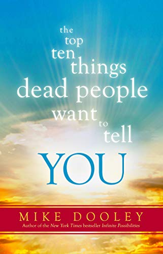 9781401945558: The Top Ten Things Dead People Want to Tell YOU