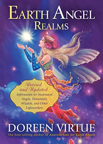 9781401945626: Earth Angel Realms: Revised and Updated Information for Incarnated Angels, Elementals, Wizards, and Other Lightworkers