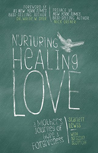 9781401945862: Nurturing Healing Love: A Mother's Journey of Hope and Forgiveness