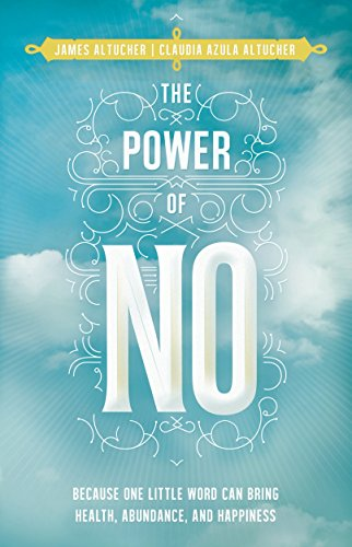 9781401945879: The Power of No: Because One Little Word Can Bring Health, Abundance, and Happiness