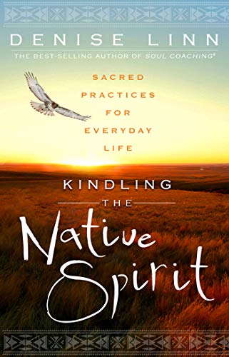 9781401945923: Kindling the Native Spirit: Sacred Practices for Everyday Life