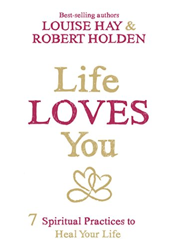 9781401946166: Life Loves You: 7 Spiritual Practices to Heal Your Life