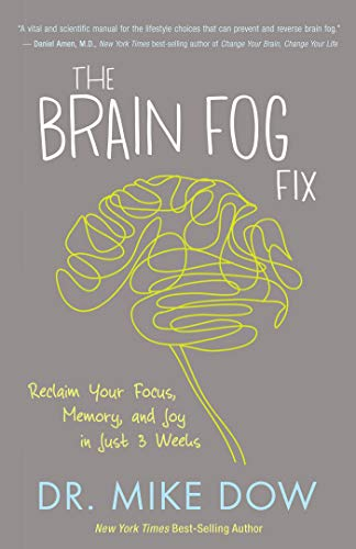 The Brain Fog Fix: Reclaim Your Focus,: Dow, Dr. Mike