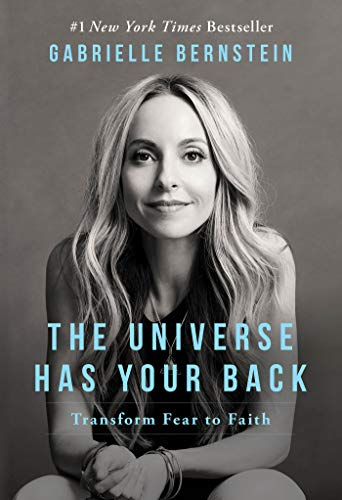 9781401946548: The Universe Has Your Back: Transform Fear to Faith