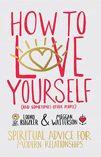 9781401946692: How to Love Yourself (and Sometimes Other People): Spiritual Advice for Modern Relationships