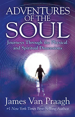 9781401947095: Adventures of the Soul: Journeys Through the Physical and Spiritual Dimensions
