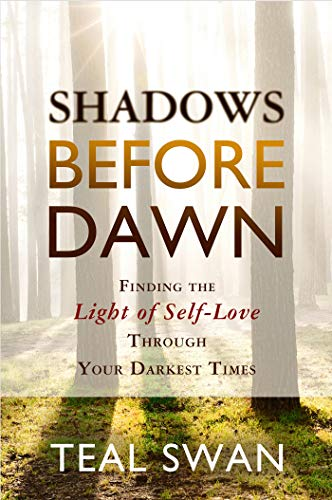 9781401947194: Shadows Before Dawn: Finding the Light of Self-Love Through Your Darkest Times
