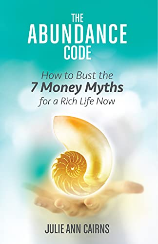 9781401947286: The Abundance Code: How to Bust the 7 Money Myths for a Rich Life Now