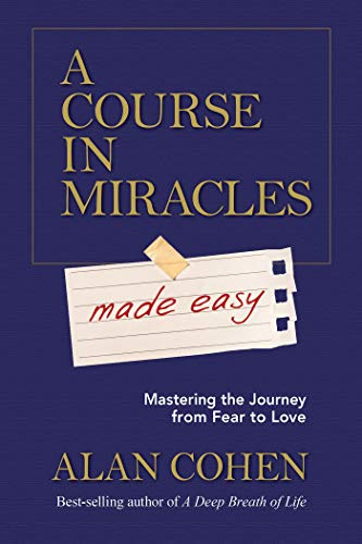 9781401947347: A Course in Miracles Made Easy: Mastering the Journey from Fear to Love