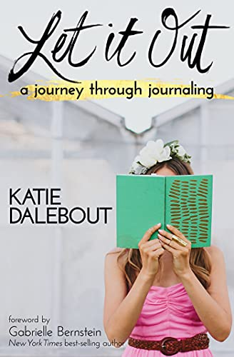 9781401947446: Let It Out: A Journey Through Journaling