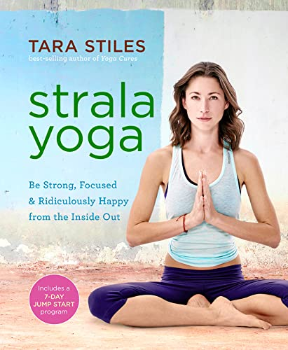 9781401948122: Strala Yoga: Be Strong, Focused & Ridiculously Happy from the Inside Out