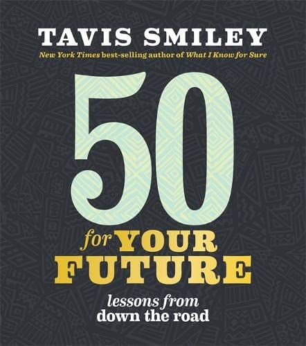 9781401948399: 50 for Your Future: Lessons from Down the Road